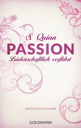 Passion. Leidenschaftlich verführt - Passion 2 - Erotischer Roman