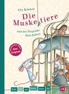 Ute Krause: Erst ich ein Stück, dann du - Die Muskeltiere und der fliegende Herr Robert