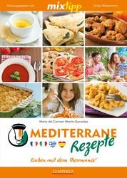 MIXtipp Mediterrane Rezepte - Kochen mit dem Thermomix TM5 und TM31