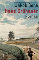 Jakob Senn: Hans Grünauer ★★★