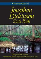 James D. Snyder: A Visitor's Guide to Jonathan Dickinson State Park