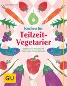 Martin Kintrup: Kochen für Teilzeit-Vegetarier ★★