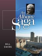 Bill Swire: An Albany Saga