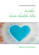 Gundula Dorothea Schielicke: Leichter lernen, handeln, leben