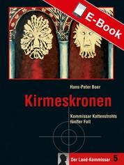 Kirmeskronen - Kommissar Kattenstrohts fünfter Fall