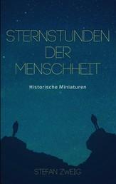 Sternstunden der Menschheit - Historische Miniaturen. Klassiker der Weltliteratur