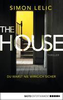 Simon Lelic: The House - Du warst nie wirklich sicher ★★★
