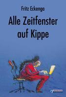 Fritz Eckenga: Alle Zeitfenster auf Kippe