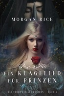 Morgan Rice: Ein Klagelied für die Prinzessin (Ein Thron für Schwestern — Buch Vier)