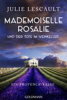 Julie Lescault: Mademoiselle Rosalie und der Tote im Weinkeller ★★★★