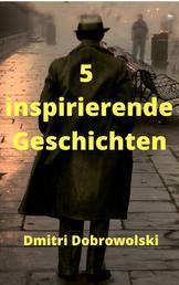 5 inspirierende Geschichten