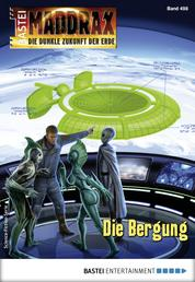 Maddrax 498 - Science-Fiction-Serie - Die Bergung
