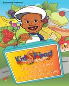 Eastwood: Eastwood Presents: Kids Food Kids Soul Food Recipes for Healthy Living