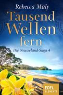 Rebecca Maly: Tausend Wellen fern 4 ★★★★