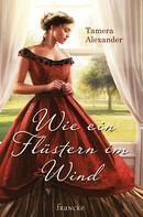 Tamera Alexander: Wie ein Flüstern im Wind ★★★★★