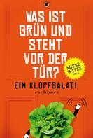 Norbert Golluch: Was ist grün und steht vor der Tür? Ein Klopfsalat! ★★