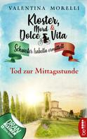 Valentina Morelli: Kloster, Mord und Dolce Vita - Tod zur Mittagsstunde ★★★★