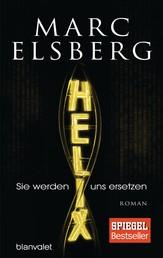 HELIX - Sie werden uns ersetzen - Roman