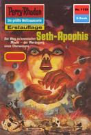 Kurt Mahr: Perry Rhodan 1159: Seth-Apophis