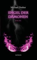 Michael Dreher: Engel der Dämonen
