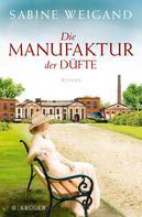 Sabine Weigand: Die Manufaktur der Düfte ★★★★