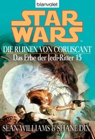 Sean Williams: Star Wars. Das Erbe der Jedi-Ritter 15. Die Ruinen von Coruscant ★★★★★