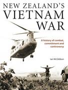 Ian McGibbon: New Zealand's Vietnam War