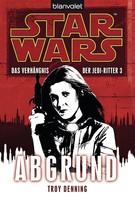 Troy Denning: Star Wars. Das Verhängnis der Jedi-Ritter 3. Abgrund ★★★★★