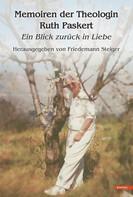 Friedemann Steiger: Memoiren der Theologin Ruth Paskert