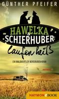 Günther Pfeifer: Hawelka & Schierhuber laufen heiß ★★★★