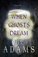 M. R. Adams: When Ghosts Dream