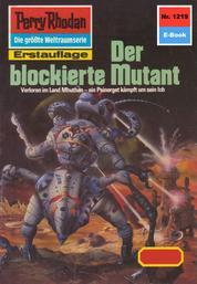 "Perry Rhodan 1219: Der blockierte Mutant - Perry Rhodan-Zyklus ""Chronofossilien - Vironauten"""