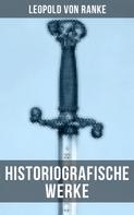 Leopold von Ranke: Leopold von Ranke: Historiografische Werke