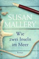 Susan Mallery: Wie zwei Inseln im Meer ★★★★