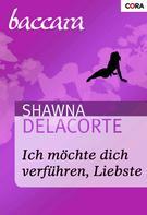 Shawna Delacorte: Ich möchte dich verführen, Liebste ★★★★