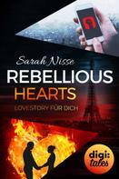 Sarah Nisse: Rebellious Hearts. Lovestory für dich ★★★