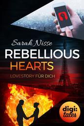 Rebellious Hearts. Lovestory für dich - Mysterious Metropolitan Love (3)