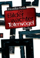 Monika Feth: Der Bilderwächter - Totenvögel ★★★★