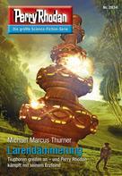 Michael Marcus Thurner: Perry Rhodan 2834: Larendämmerung ★★★★