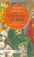 Margot Käßmann: Geschwister der Bibel ★★★