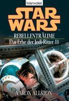 Aaron Allston: Star Wars. Das Erbe der Jedi-Ritter 11. Rebellenträume ★★★★★