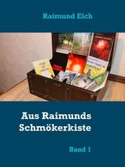 Aus Raimunds Schmökerkiste - Band 1