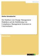 Stefan Geissdoerfer: Der Einfluss von Change Management Praktiken auf die Einführung von Compliance Management Systemen in Unternehmen