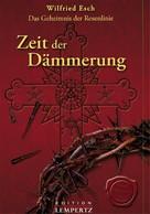Wilfried Esch: Zeit der Dämmerung ★★★★