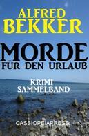 Alfred Bekker: Morde für den Urlaub - Krimi Sammelband ★★★