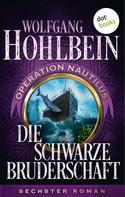Wolfgang Hohlbein: Die schwarze Bruderschaft: Operation Nautilus - Sechster Roman ★★★★