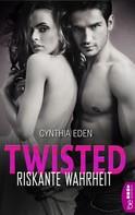 Cynthia Eden: Twisted - Riskante Wahrheit ★★★★★