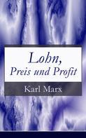 Karl Marx: Lohn, Preis und Profit
