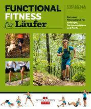 Functional Fitness für Läufer - Der neue Fitnesstrend für Anfänger, Fortgeschrittene und Profis