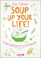 Elina Fuhrman: Soup up your life! ★★★